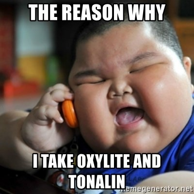 fat chinese kid - the reason why i take oxylite and tonalin
