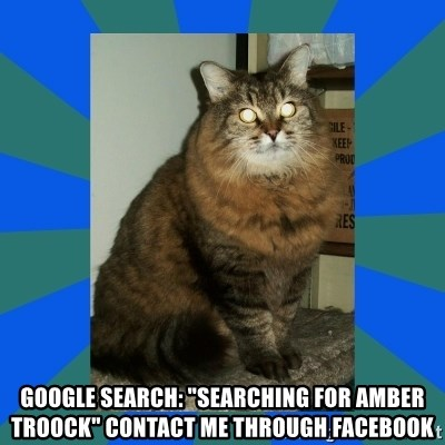 "AMBER DTES VANCOUVER -  GOOGLE SEARCH: ""Searching for Amber Troock"" CONTACT ME THROUGH FACEBOOK"