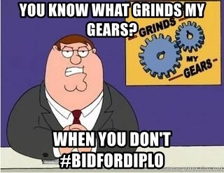 Grinds My Gears Peter Griffin - You know what grinds my gears? When you don't #bidfordiplo
