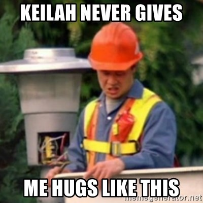 No One Ever Pays Me in Gum - Keilah never gives me hugs like this