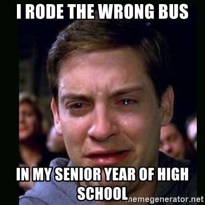 crying peter parker - I rode the wrong bus in my senior year of high school
