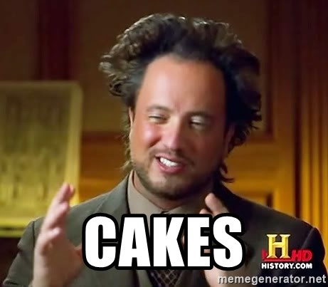 Ancient Aliens -  Cakes