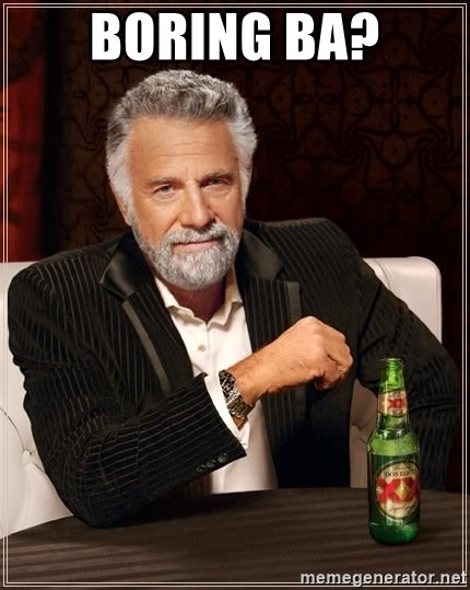 The Most Interesting Man In The World - BORING BA?