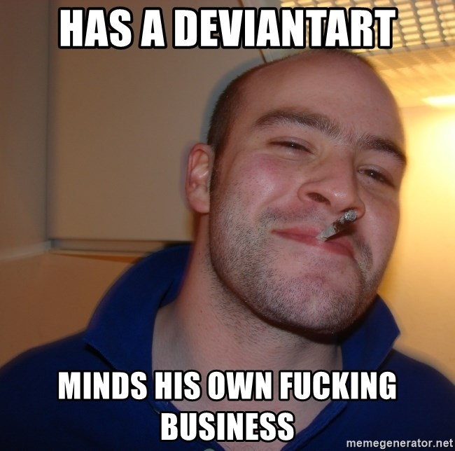 Good Guy Greg - Has a deviantart minds his own fucking business