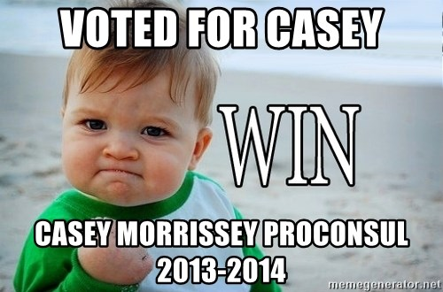 Win Baby - VOTED FOR CASEY CASEY MORRISSEY PROCONSUL 2013-2014