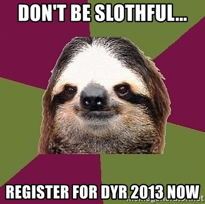 Just-Lazy-Sloth - Don't be Slothful... Register for DYR 2013 Now