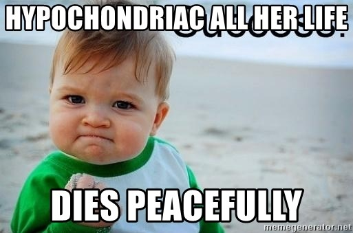 success baby - hypochondriac all her life dies peacefully