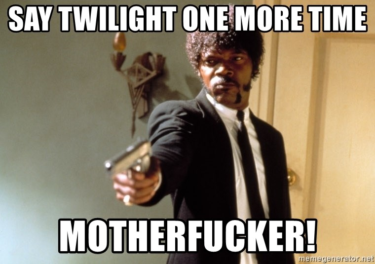 Samuel L Jackson - Say Twilight one more time Motherfucker!