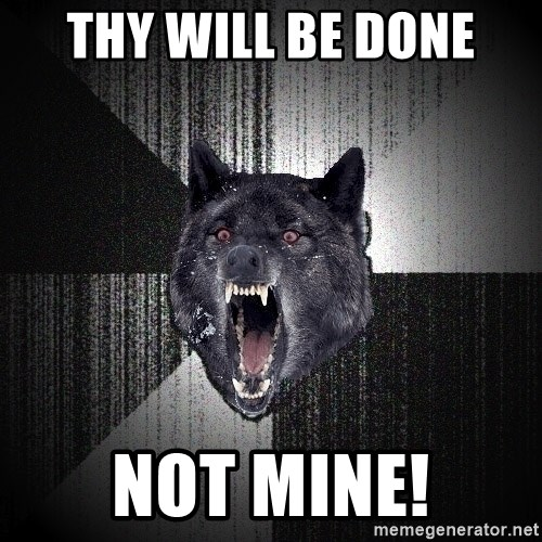 Insanity Wolf - Thy will be done NOT MINE!