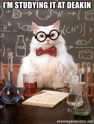 Chemistry Cat - I'M studying It at deakin