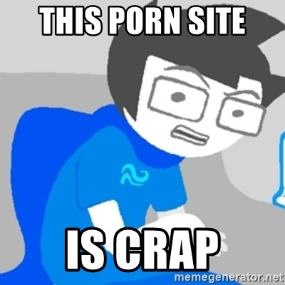 Disgruntled John - THIS PORN SITE  IS CRAP