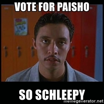 Vote for pedro - VOTE FOR PAISHO SO SCHLEEPY