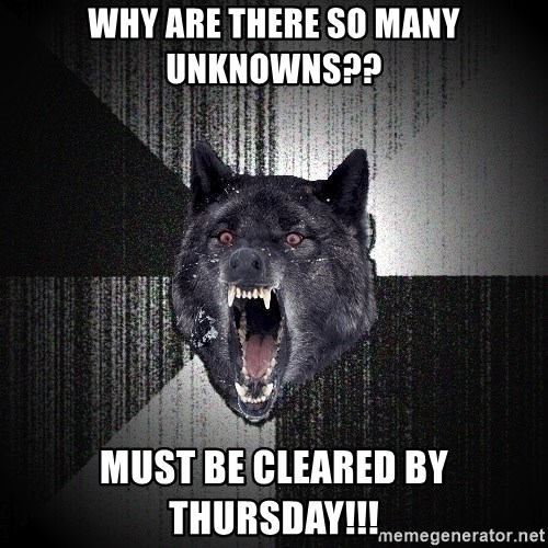 Insanity Wolf - why are there so many unknowns?? must be cleared by thursday!!!