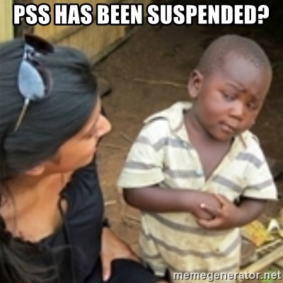 Skeptical african kid  - pss has been suspended?