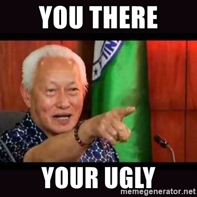 ALFREDO LIM MEME - YOU THERE  YOUR UGLY
