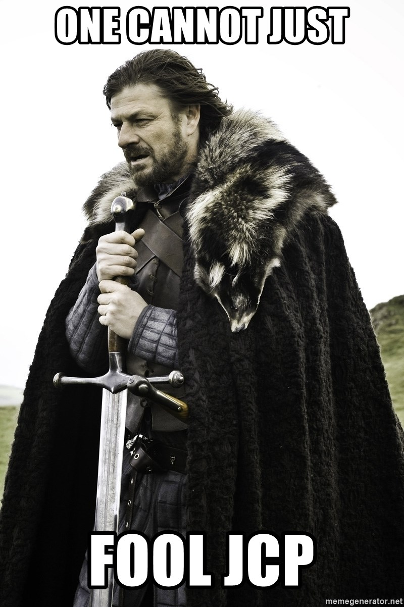 Sean Bean Game Of Thrones - ONE CANNOT JUST FOOL JCP