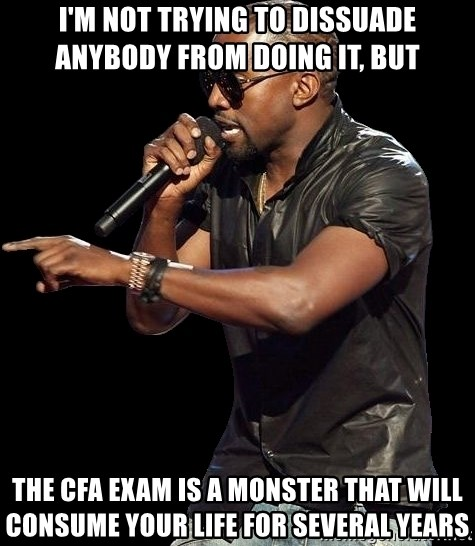 Im Not Trying To Dissuade Anybody From Doing It But The Cfa Exam