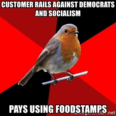 Retail Robin - customer rails against democrats and socialism pays using foodstamps