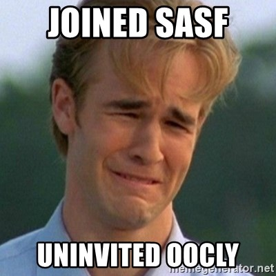 90s Problems - Joined SASF  Uninvited Oocly