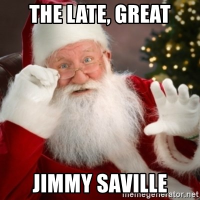 Santa claus - the late, great jimmy saville