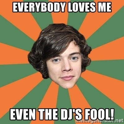 Harry 11 - Everybody loves me Even the DJ's fool!