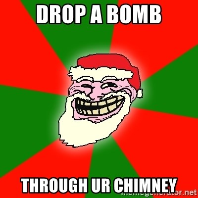 Santa Claus Troll Face - DROP A BOMB THROUGH UR CHIMNEY