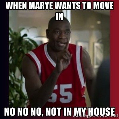 Dikembe Mutombo - When marye wants to move in no no no, not in my house