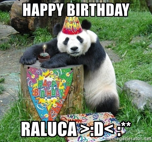 Happy Birthday Panda - Happy birthday raluca >:D< :**