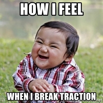 evil toddler kid2 - how i feel when i break traction