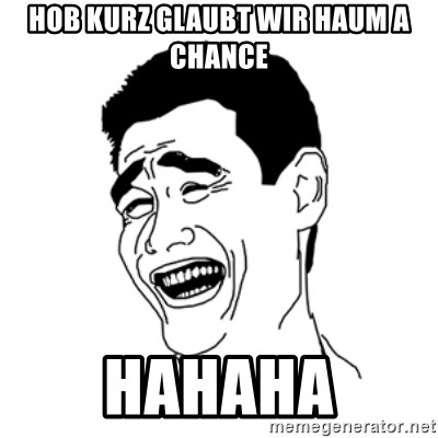 FU*CK THAT GUY - HOB KURZ GLAUBT WIR HAUM A CHANCE HAHAHA