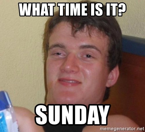 high/drunk guy - WHAT TIME IS IT? SUNDAY