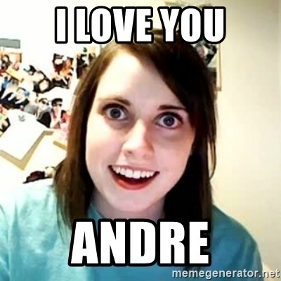 Overly Attached Girlfriend 2 - I LOVE YOU ANDRE