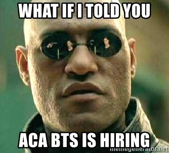 What if I told you / Matrix Morpheus - what if i told you aca bts is hiring