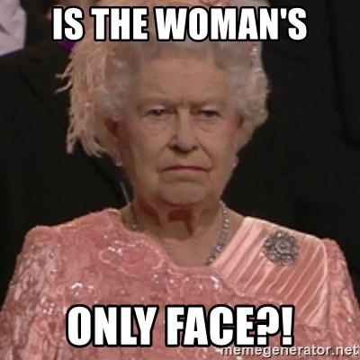 the queen olympics - IS THE WOMAN'S ONLY FACE?!
