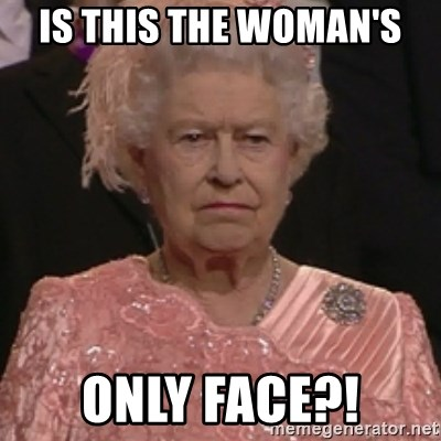 the queen olympics - IS THIS THE WOMAN'S ONLY FACE?!