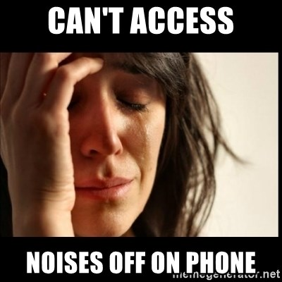 First World Problems - can't access noises off on phone