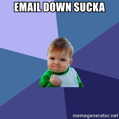 Success Kid - email down sucka