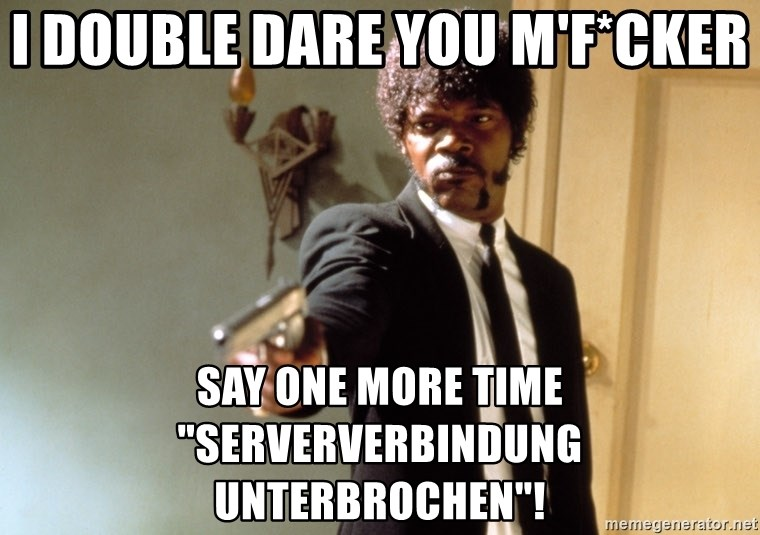 "Samuel L Jackson - i double dare you m'f*cker say one more time ""serververbindung unterbrochen""!"