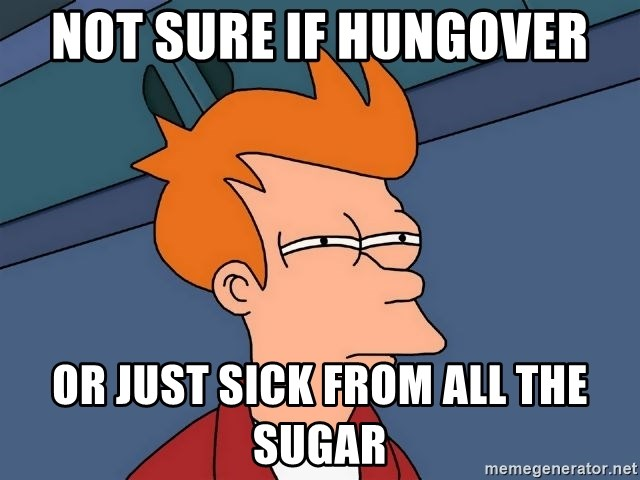 Futurama Fry - Not sure if hungover or just sick from all the sugar