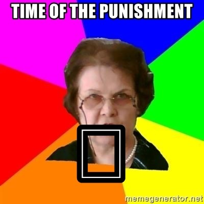 teacher - TIME OF THE PUNISHMENT 👋