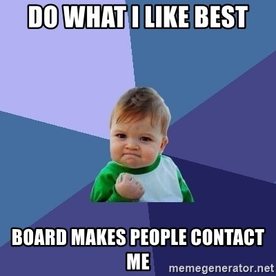 Success Kid - Do what I like best Board makes people contact me