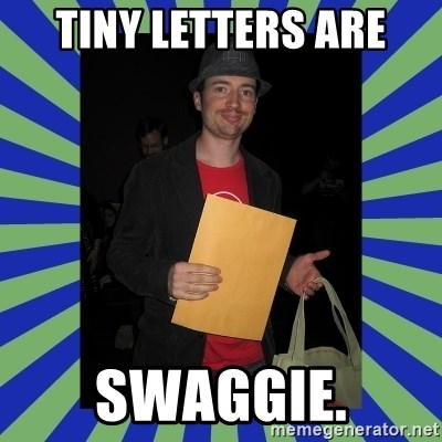 Swag fag chad costen - Tiny Letters ARE SWAGGIE.