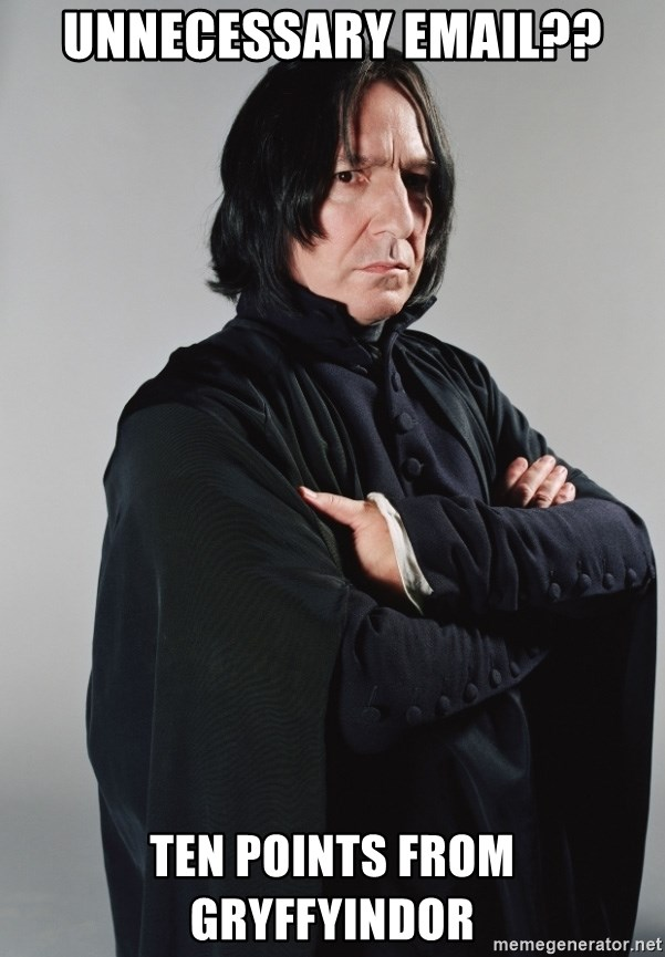 Snape - unnecessary email?? Ten points from gryffyindor