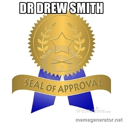 official seal of approval - Dr Drew smith