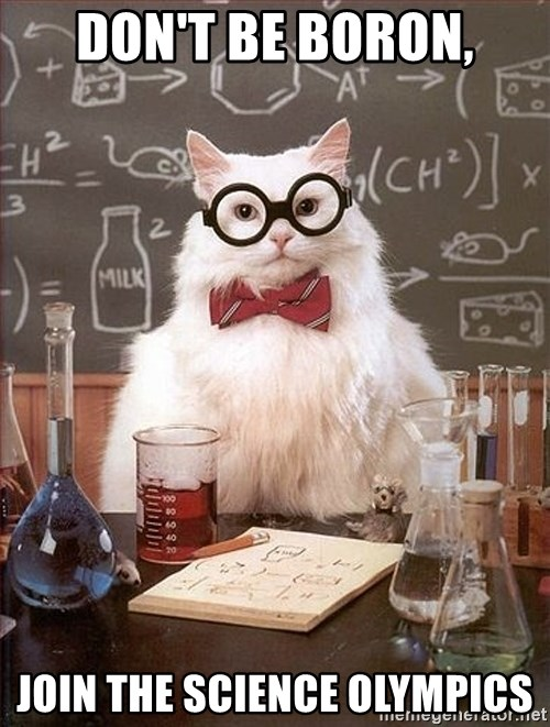 Science Cat - Don't be boron, Join the science olympics