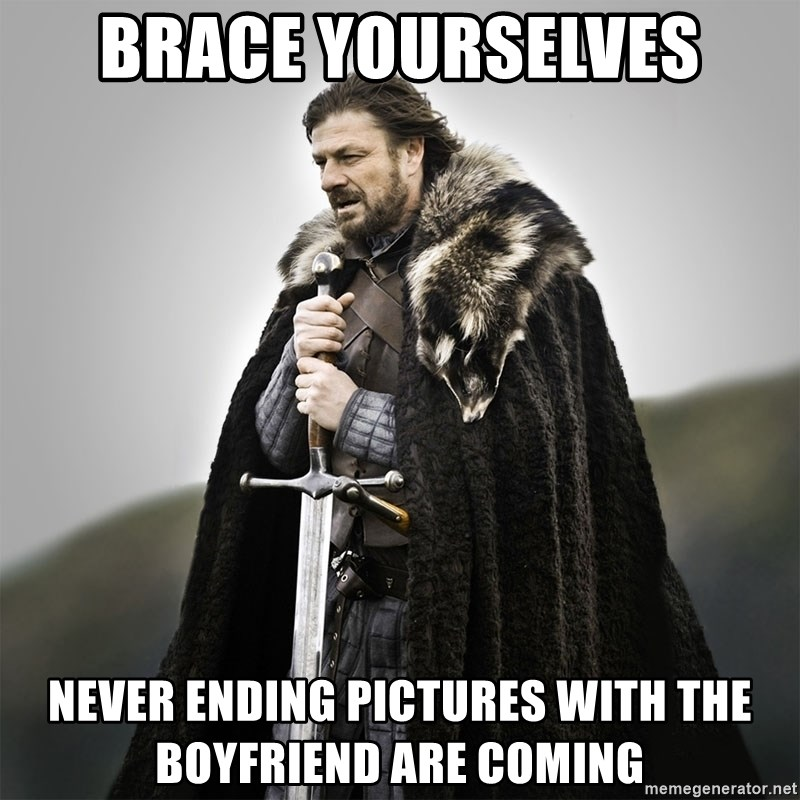 Game of Thrones - Brace yourselves never ending pictures with the boyfriend are coming