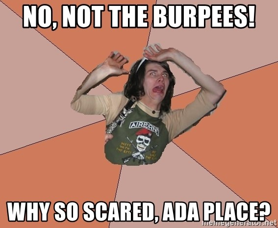 Scared Bekett - NO, NOT THE BURPEES! Why so scared, ADA place?
