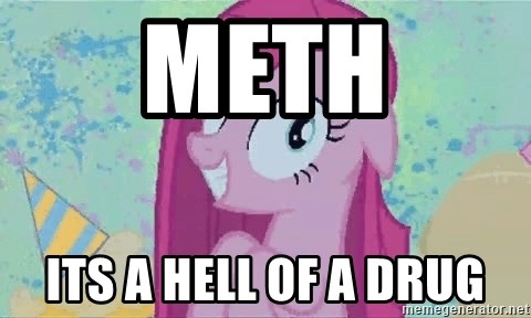 Crazy Pinkie Pie - Meth its a hell of a drug