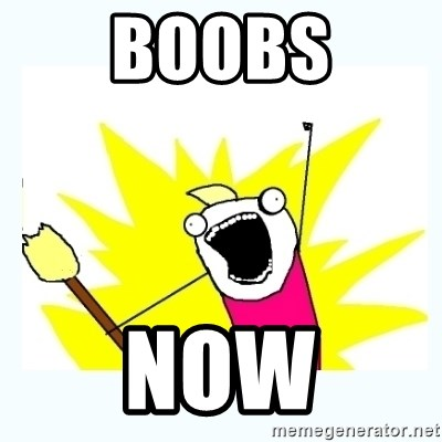 All the things - BOOBS NOW