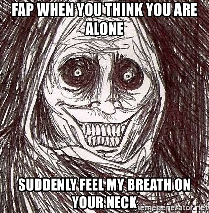 Shadowlurker - fap when you think you are alone suddenly feel my breath on your neck